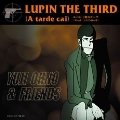 Lupin the Third (A tarde cai) <Vocal/ソニア・ローザ>
