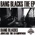 BANG BLACKS THE EP<限定盤>