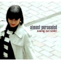 Almost Persuaded<完全生産限定盤>