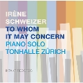 To Whom It May Concern : Piano Solo Tonhalle Zurich