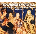 Troubadours in Castile - Alfonso VIII & the Almohads