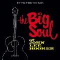 The Big Soul Of John Lee Hooker<限定盤>