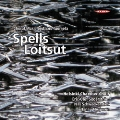Spells Loitsut - Choral Music by Tapio Tuomela