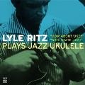 Plays Jazz Ukulele: How About Uke / 50th State Jazz