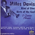 Miles Davis: Kind of Blue, Birth of the Cool