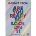 GARNET CROW Are You Ready To Lock On!? ~livescope at the JCB Hall~