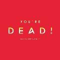 You're Dead! [Instrumentals]<初回限定仕様>