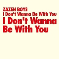 I Don't Wanna Be With You<RECORD STORE DAY限定>