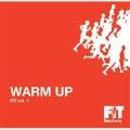FIT vol.1 WARM UP