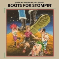 Boots For Stompin'~BOOTSTOMP RECORDS 10th ANNIVERSARY~