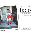 Portrait Of Jaco: The Early Years 1968-1978<完全生産限定盤>