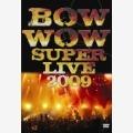 「BOWWOW SUPER LIVE 2009」