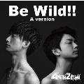 Be Wild!! Aversion
