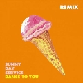 DANCE TO YOU REMIX<初回限定盤>