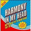 Harmony in My Head: UK Power Pop & New Wave 1977-81
