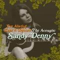I've Always Kept A Unicorn: The Acoustic Sandy Denny