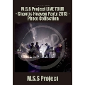 M.S.S Project LIVE TOUR -Chaotic Heaven Party 2015- Photo Collection
