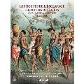 「奴隷制の道」 アフリカ、ポルトガル、スペイン&ラテン・アメリカ 1444-1888 [2SACD Hybrid+DVD(PAL)]