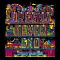 DREAMS NEVER END