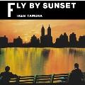 FLY BY SUNSET<タワーレコード限定>