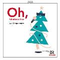 Oh, Christmas Tree! - おお、クリスマスツリー!