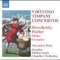 Virtuoso Timpani Concertos:Druschetzky/A.Philidor/J.Philidor/etc:Alexander Peter
