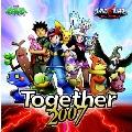 Together2007 ~10th Anniversary 劇場版ポケットモンスターダイヤモンド・パール「ディアルガVSパルキアVSダークライ」オープニングテーマ