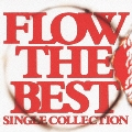 FLOW THE BEST ~Single Collection~<通常盤>