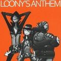 LOONY'S ANTHEM  [CD+DVD]<初回生産限定盤>
