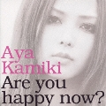 Are you happy now?  [CD+DVD]<初回限定盤B>
