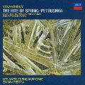 ストラヴィンスキー:春の祭典、ペトルーシュカ、他 <初回生産限定盤>