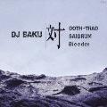 DJ BAKU 対 GOTH-TRAD, SAIDRUM, Bleeder