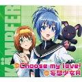 Choose my love! / 妄想少女A