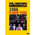 THE CHECKERS CHRONICLE 1986 FLASH!! TOUR