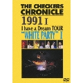 """THE CHECKERS CHRONICLE 1991 I I have a Dream TOUR """"WHITE PARTY"""" I"""