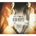 ハイ・ホープス [CD+DVD]<初回生産限定盤>