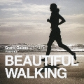 BEAUTIFUL WALKING