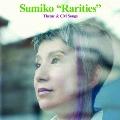 "Sumiko ""Rarities"" Theme&CM Songs"