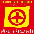 LINDBERG TRIBUTE~みんなのリンドバーグ~<通常盤>