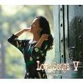 Love Songs V ~心もよう~