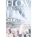 FLOW COUNTDOWN LIVE 2006-2007 キズナファクトリー ~ディファ年明け~