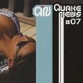 QUAKE NEWS #07