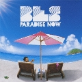 Paradise Now [CD+DVD]<初回限定盤>