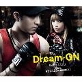 Dream ON [CD+DVD]<初回限定特別価格盤>