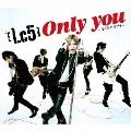 Only you ~キミとのキヅナ~ [CD+DVD]<初回生産限定盤A>