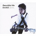 Beautiful life/GAME [CD+DVD]<初回限定「GAME」Music Clip DVD付盤>