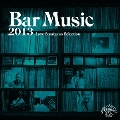 Bar Music 2013 Love Spartacus Selection<通常盤>
