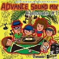 ADVANCE SOUND MIX EPISODE #1