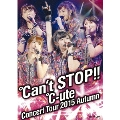 ℃-uteコンサートツアー2015秋 ~℃an't STOP!!~