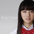 Overflows~言葉にできなくて~ [CD+DVD]<初回限定盤>